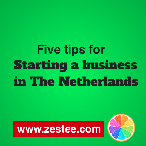Five tips for starting a business in The Netherlands