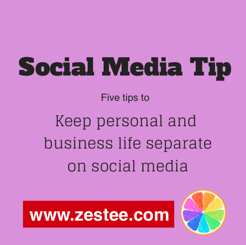 Keep personal and business life separate