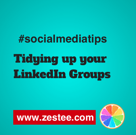 Social Media Tips:  Tidying up your Linked In Groups