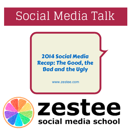 2014 Social Media Recap: The Good, the Bad and the Ugly – Zestee