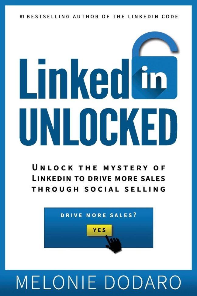 LinkedIn Unlocked Book Melonie Dodaro